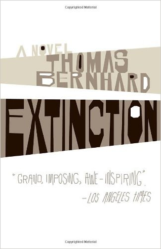 Extinction by Thomas Bernhard – a quick review